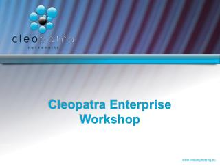 Cleopatra Enterprise Workshop