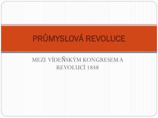 PRŮMYSLOVÁ REVOLUCE