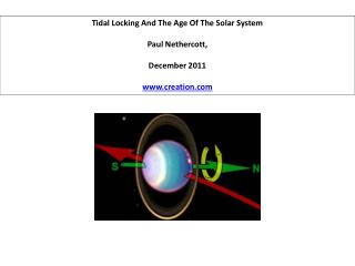 Tidal Locking And The Age Of The Solar System Paul  Nethercott ,  December 2011 creation