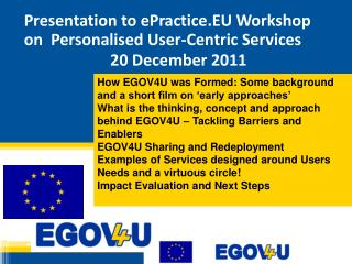 Presentation to ePractice.EU Workshop on  Personalised User-Centric Services  20 December 2011