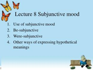 Lecture 8 Subjunctive mood