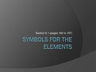 Symbols FOR THE ELEMENTS