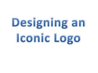 Designing an  Iconic Logo