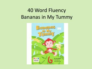 4 0 Word Fluency  Bananas in My Tummy