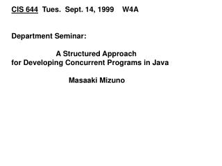 CIS 644   Tues.  Sept. 14, 1999    W4A Department Seminar: 		A Structured Approach