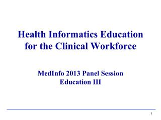Health Informatics Education  for the Clinical Workforce