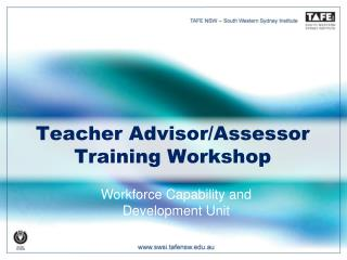 Teacher Advisor/Assessor  Training Workshop