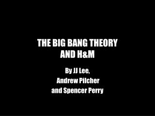 THE BIG BANG THEORY AND H&M