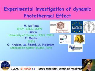 M. De Rosa INOA, LENS, INFN F. Marin University of Florence, LENS, INFN F. Marino INFN