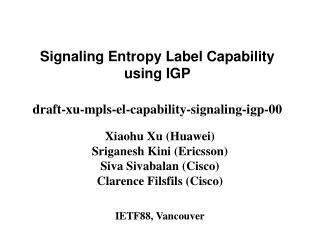 Signaling Entropy Label Capability using IGP draft-xu-mpls-el-capability-signaling-igp-00