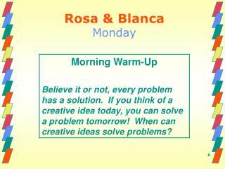 Rosa & Blanca Monday