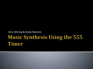 Music Synthesis Using the 555 Timer