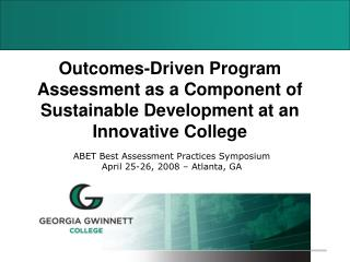 ABET Best Assessment Practices Symposium April 25-26, 2008 – Atlanta, GA