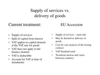 Supply of services vs.  delivery of goods