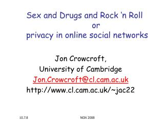 Sex and Drugs and Rock 'n Roll 				or privacy in online social networks
