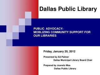 PUBLIC  ADVOCACY: MOBLIZING COMMUNITY SUPPORT FOR OUR LIBRARIES