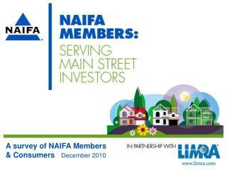 A survey of NAIFA Members  & Consumers    December 2010