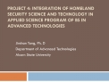 Project 4: Integration of Homeland Security Science and Technology in Applied Science Program of BS in Advanced Technolo