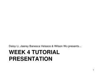 Week 4 tutorial presentation