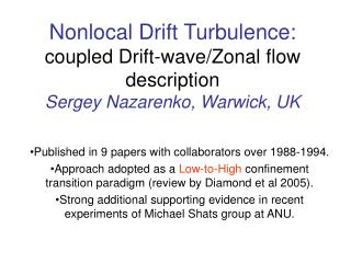 Nonlocal Drift Turbulence: coupled Drift-wave/Zonal flow description Sergey Nazarenko, Warwick, UK