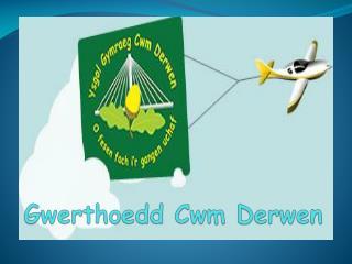 Gwerthoedd Cwm Derwen