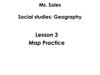 Ms. Soles Social studies: Geography