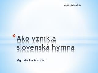Ako vznikla slovenská hymna