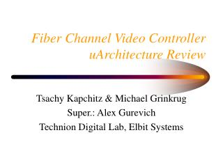 Fiber Channel Video Controller uArchitecture Review