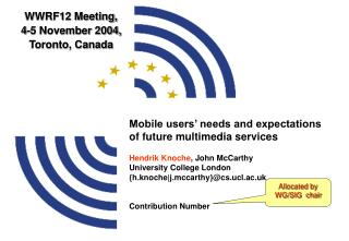 WWRF12 Meeting,  4-5 November 2004, Toronto, Canada