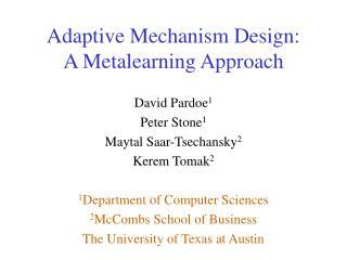 Adaptive Mechanism Design:  A Metalearning Approach