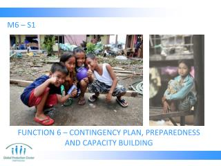 FUNCTION 6 – CONTINGENCY PLAN, PREPAREDNESS  AND CAPACITY BUILDING