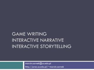 Game writing interactive narrative interactive storytelling