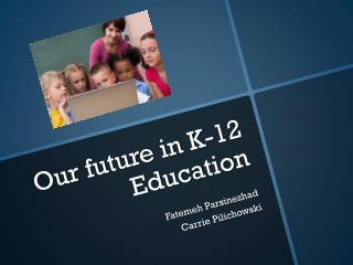 Our future in K-12 Education