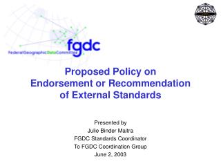 Proposed Policy on  Endorsement or Recommendation  of External Standards