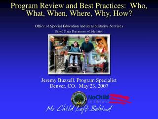 Program Review and Best Practices:  Who, What, When, Where, Why, How?