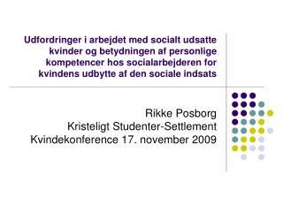 Rikke Posborg Kristeligt Studenter-Settlement Kvindekonference 17. november 2009