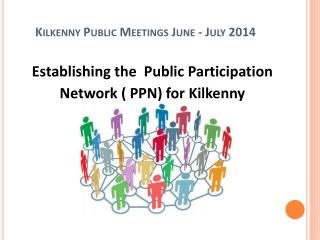 Kilkenny Public Meetings June - July 2014