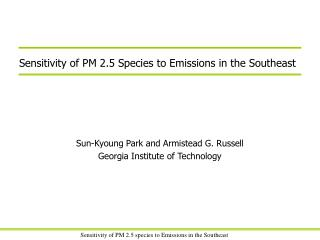 Sensitivity of PM 2.5 Species to Emissions in the Southeast