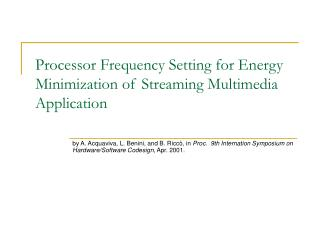 Processor Frequency Setting for Energy Minimization of Streaming Multimedia Application