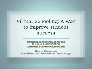 Virtual Schooling: A Way to improve student success