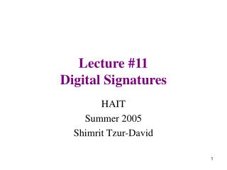 Lecture #11  Digital Signatures