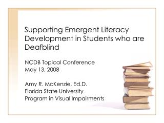 Supporting Emergent Literacy Development in Students who are Deafblind