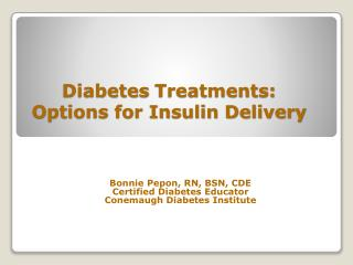 Diabetes  Treatments:                 Options for Insulin Delivery