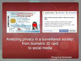 Analyzing privacy in a surveillance society: from biometric ID card to social media