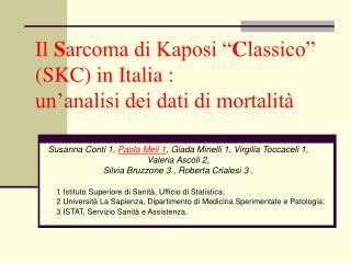 """Il  S arcoma di Kaposi """" C lassico"""" (SKC) in Italia : un'analisi dei dati di mortalità"""