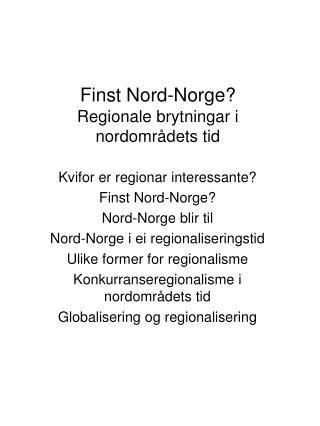 Finst Nord-Norge? Regionale brytningar i nordområdets tid