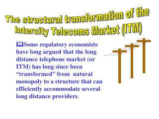 The structural transformation of the  Intercity Telecoms Market (ITM)