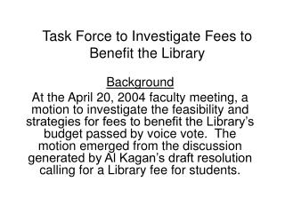 Task Force to Investigate Fees to Benefit the Library
