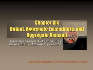 Chapter Six Output, Aggregate Expenditure, and Aggregate Demand