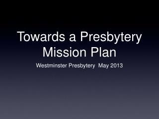 Towards a Presbytery Mission Plan